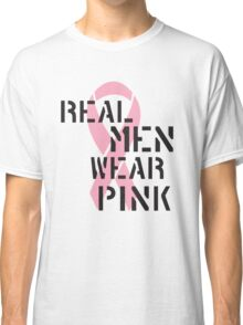 Real Men Wear Pink Ribbon Classic T-Shirt