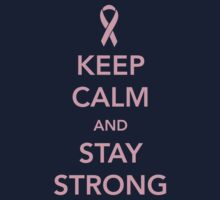 Keep Calm and Stay Strong by causes