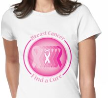 Breast Cancer. Find a Cure Womens Fitted T-Shirt