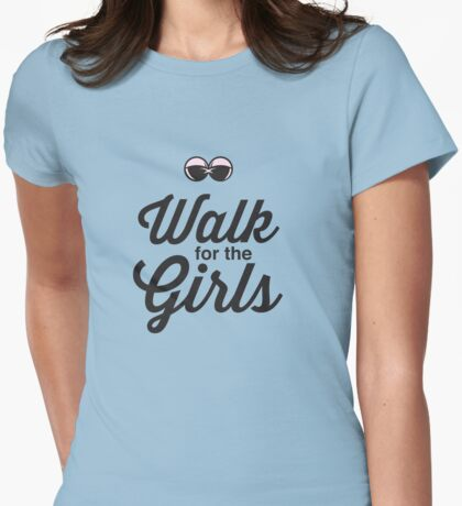 Walk for the Girls Womens Fitted T-Shirt