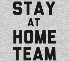Stay At Home Team by Look Human