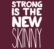 Strong Is The New Skinny by Look Human