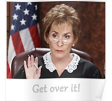 Get Over It ~Judge Judy Poster