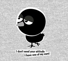 I don't need your attitude, I have one of my own! Unisex T-Shirt