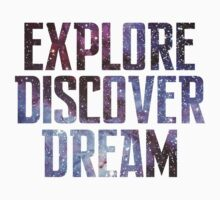 Explore. Discover. Dream. by DrEyehacker