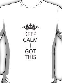 Keep Calm I Got This T-Shirt