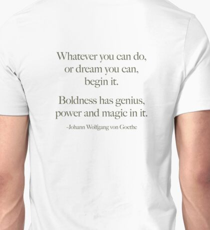 Whatever you can do or dream Unisex T-Shirt