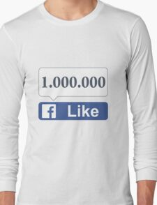 Facebook 1 Million Likes, Friends and Views Long Sleeve T-Shirt