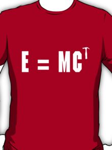 E = MC Hammer T-Shirt