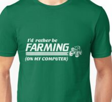 I'd rather be farming on my computer Unisex T-Shirt