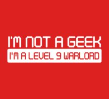 Not a Geek. I'm a level 9 warlord by contoured