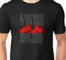 Steal one yourself Unisex T-Shirt