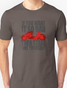 Steal one yourself T-Shirt