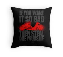 Steal one yourself Throw Pillow