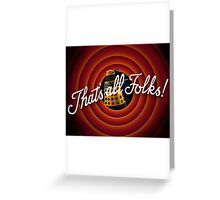 That's all Folks Parody- Dalek Greeting Card