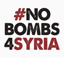 #NOBOMBS4SYRIA A by Yago