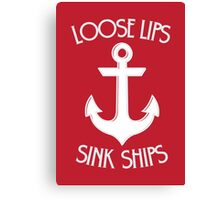 Loose Lips Sink Ships in WHITE Canvas Print