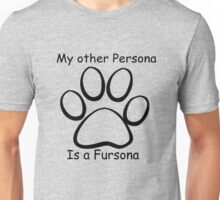 My Other Persona Is a Fursona Unisex T-Shirt