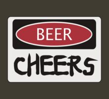BEER CHEERS, FUNNY DANGER STYLE FAKE SAFETY SIGN by DangerSigns