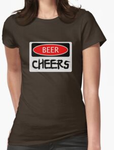 BEER CHEERS, FUNNY DANGER STYLE FAKE SAFETY SIGN Womens Fitted T-Shirt