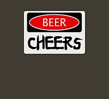BEER CHEERS, FUNNY DANGER STYLE FAKE SAFETY SIGN Unisex T-Shirt