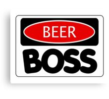 BEER BOSS, FUNNY DANGER STYLE FAKE SAFETY SIGN Canvas Print