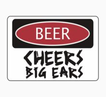 BEER CHEERS BIG EARS, FUNNY DANGER STYLE FAKE SAFETY SIGN by DangerSigns