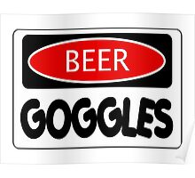 BEER GOGGLES, FUNNY DANGER STYLE FAKE SAFETY SIGN Poster
