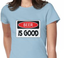 BEER IS GOOD, FUNNY DANGER STYLE FAKE SAFETY SIGN Womens Fitted T-Shirt