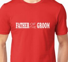 Father of the Groom T-Shirts & Hoodies Unisex T-Shirt
