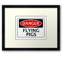 DANGER FLYING PIGS, FUNNY FAKE SAFETY SIGN Framed Print