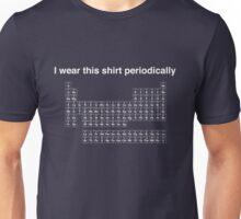 I wear this shirt periodically Unisex T-Shirt