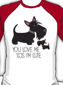 You Love Me . . . T-Shirt