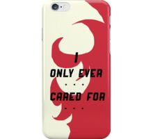 ever cared for iPhone Case/Skin