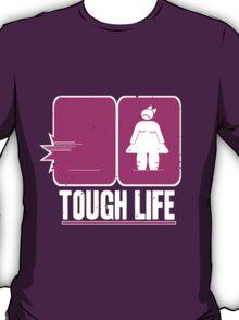 Tough life T-Shirt