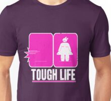 Tough life Unisex T-Shirt