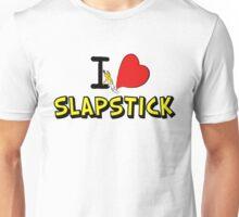I love slapstick  Unisex T-Shirt