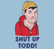 Todd Chavez should shut up T-Shirt