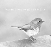 'because every song is about you' by CarolineSkanne