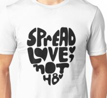 Spread Love, Not Hate Unisex T-Shirt