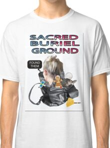 SACRED BURIEL GROUND Classic T-Shirt