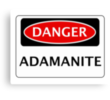 DANGER ADAMANITE FAKE ELEMENT FUNNY SAFETY SIGN SIGNAGE Canvas Print