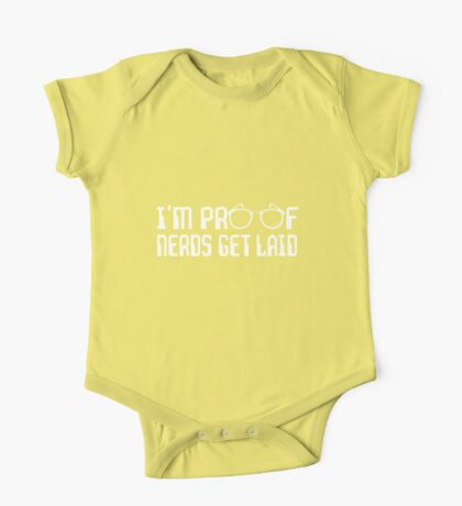 I'm proof nerds get laid One Piece - Short Sleeve