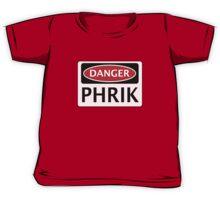 DANGER PHRIK FAKE ELEMENT FUNNY SAFETY SIGN SIGNAGE Kids Tee