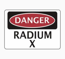 DANGER RADIUM X FAKE ELEMENT FUNNY SAFETY SIGN SIGNAGE Kids Clothes