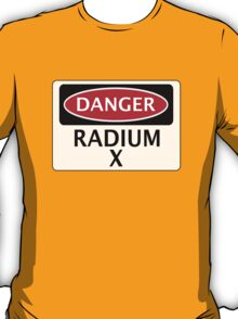 DANGER RADIUM X FAKE ELEMENT FUNNY SAFETY SIGN SIGNAGE T-Shirt