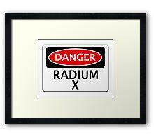 DANGER RADIUM X FAKE ELEMENT FUNNY SAFETY SIGN SIGNAGE Framed Print