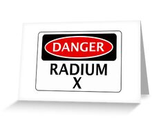 DANGER RADIUM X FAKE ELEMENT FUNNY SAFETY SIGN SIGNAGE Greeting Card