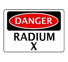 DANGER RADIUM X FAKE ELEMENT FUNNY SAFETY SIGN SIGNAGE Photographic Print