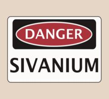 DANGER SIVANIUM FAKE ELEMENT FUNNY SAFETY SIGN SIGNAGE by DangerSigns